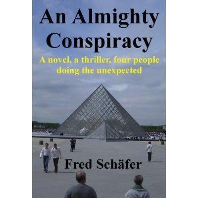 An Almighty Conspiracy  A Novel A Thriller Four People Doing The Unexpected Kindle Edition