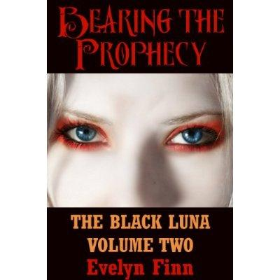 Bearing The Prophecy The Black Luna Kindle Edition
