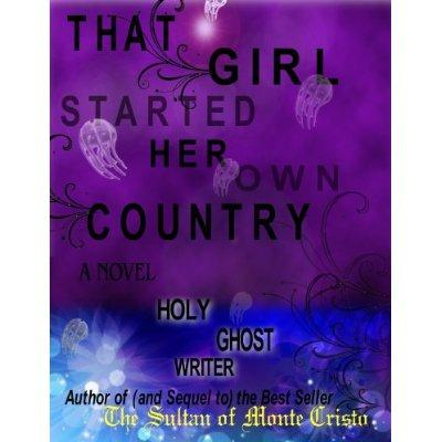 THAT GIRL STARTED HER OWN COUNTRY The Count Of Monte Cristo Kindle Edition