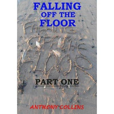 FALLING OFF THE FLOOR PART ONE Kindle Edition