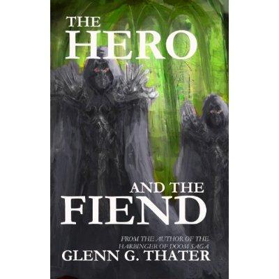 The Hero And The Fiend An Epic Fantasy Novelette Harbinger Of Doom Kindle Edition