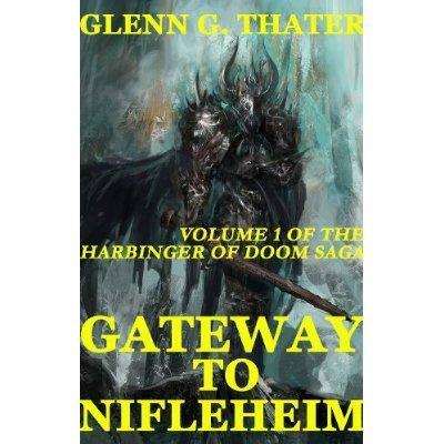Gateway To Nifleheim A Novel Of Epic Fantasy Harbinger Of Doom Volume 1 Kindle Edition
