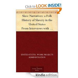 Slave Narratives A Folk History Of Slavery In The United States From Interviews With Former Slaves Tennessee Narratives Kindle Edition