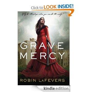 Grave Mercy Book I His Fair Assassin Book I His Fair Assassin Trilogy Kindle Edition