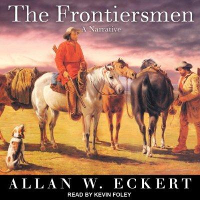 The Frontiersmen A Narrative Unabridged Audible Audio Edition
