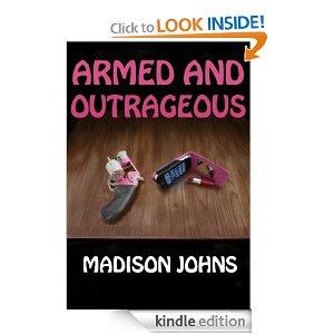 Armed And Outrageous An Agnes Barton Mystery Kindle Edition