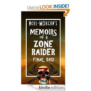 Memoirs Of A Zone Raider  Final Raid Kindle Edition