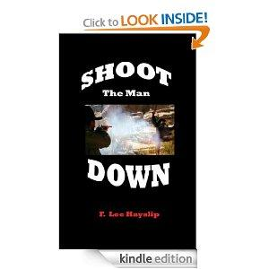 SHOOT THE MAN DOWN Kindle Edition