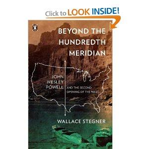 Beyond The Hundredth Meridian John Wesley Powell And The Second Opening Of The West Paperback