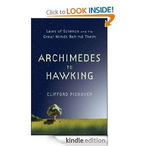 Archimedes To Hawking Laws Of Science And The Great Minds Behind Them Kindle Edition