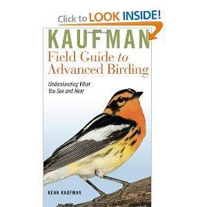 Kaufman Field Guide To Advanced Birding Kaufman Field Guides Vinyl Bound
