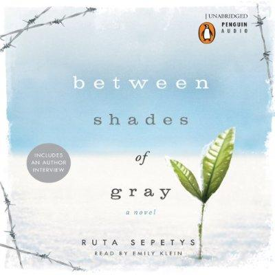 Between Shades Of Gray Unabridged Audible Audio Edition