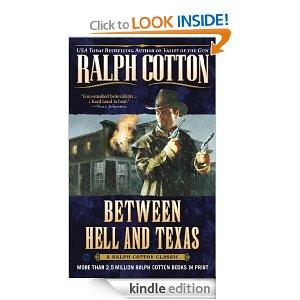 Between Hell And Texas Ralph Cotton Western Series Kindle Edition