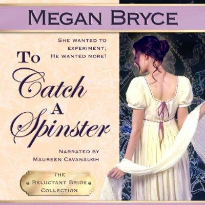 To Catch A Spinster The Reluctant Bride Collection Volume 1 Unabridged Audible Audio Edition