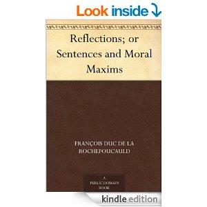 Reflections Or Sentences And Moral Maxims Kindle Edition