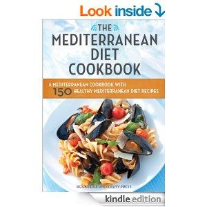 The Mediterranean Diet Cookbook A Mediterranean Cookbook With 150 Healthy Mediterranean Diet Recipes Kindle Edition