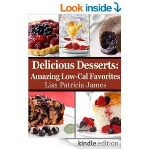 Delicious Desserts Amazing LowCal Favorites GuiltFree Gourmet Kindle Edition