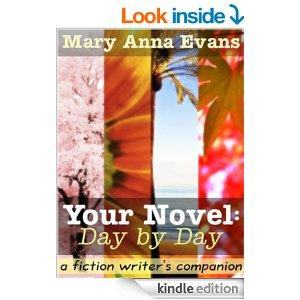 Your Novel Day By Day  A Fiction Writers Companion Kindle Edition
