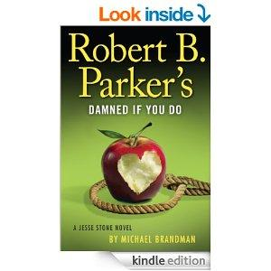 Robert B. Parkers Damned If You Do A Jesse Stone Novel Kindle Edition