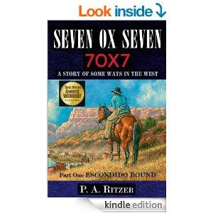 Seven Ox Seven Part One Escondido Bound A Story Of Some Ways In The West Kindle Edition