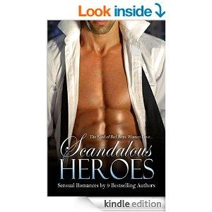 Scandalous Heroes Box Set 9 BEST SELLING AUTHORS OF SENSUAL ROMANCE Kindle Edition