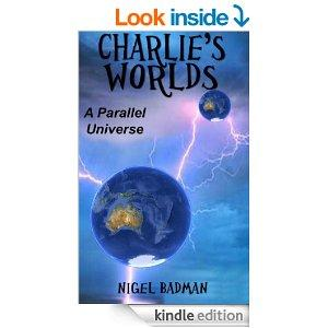 Charlies Worlds A Parallel Universe Book 1 Kindle Edition