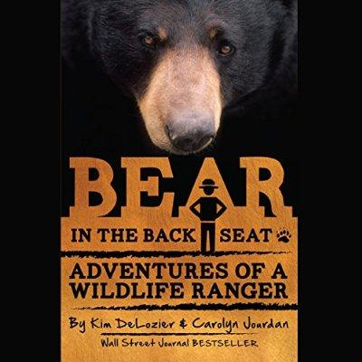 Bear In The Back Seat Adventures Of A Wildlife Ranger In The Great Smoky Mountains National Park  Volume 1 Unabridged Audible Audio Edition