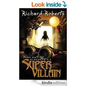 Please Dont Tell My Parents Im A Supervillain Kindle Edition