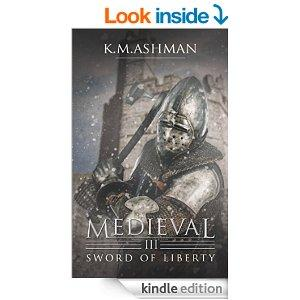 Medieval III  Sword Of Liberty The Medieval Sagas Book 3 Kindle Edition