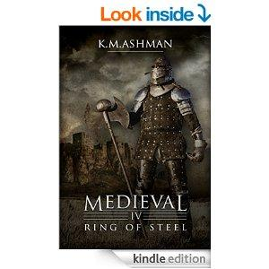 Medieval IV  Ring Of Steel The Medieval Sagas Book 4 Kindle Edition