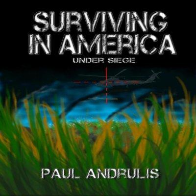 Surviving In America Under Siege 2nd Edition A Joe Anderson Novel Unabridged Audible Audio Edition