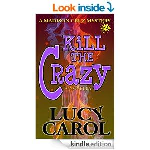 Kill The Crazy A Madison Cruz Mystery Book 2 Kindle Edition