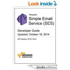 Amazon Simple Email Service Developer Guide Kindle Edition