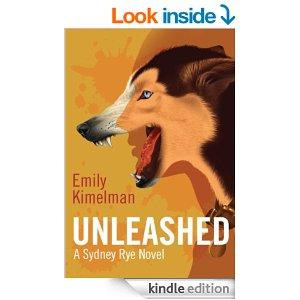Unleashed A Sydney Rye Mystery  1 Kindle Edition