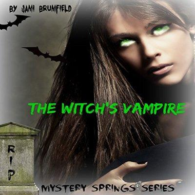 The Witchs Vampire Mystery Springs Series Book 1 Unabridged Audible Audio Edition