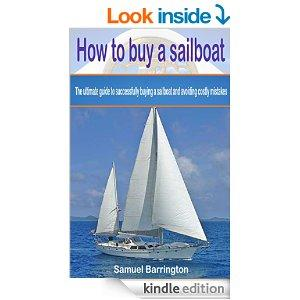 How To Buy A Sailboat The Ultimate Guide To Successfully Buying A Sailboat And Avoiding Costly Mistakes Sailboat Cruising Sailboat Maintenance Sailboat … Sailboat Construction Boat Buying Kindle Edition