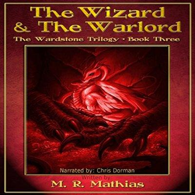 The Wizard And The Warlord The Wardstone Trilogy Book 3 Unabridged Audible Audio Edition