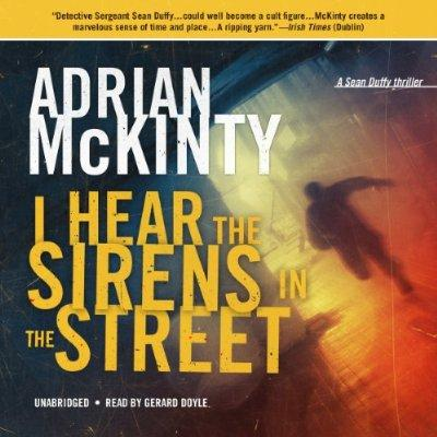 I Hear The Sirens In The Street A Detective Sean Duffy Novel  The Troubles Trilogy Book 2 Unabridged Audible Audio Edition