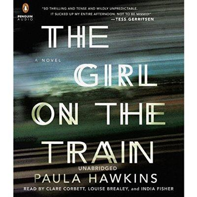 The Girl On The Train A Novel Unabridged Audible Audio Edition