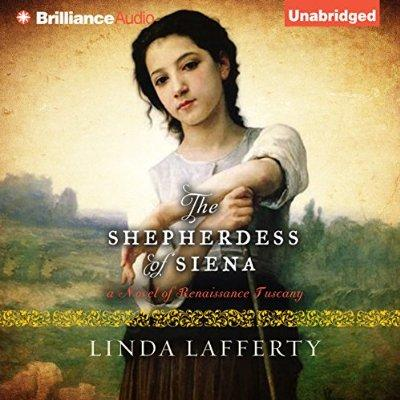 The Shepherdess Of Siena A Novel Of Renaissance Tuscany Unabridged Audible Audio Edition