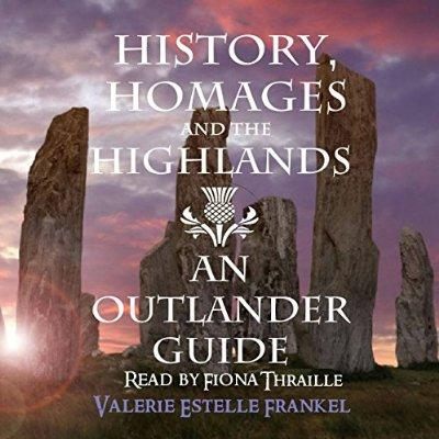 History Homages And The Highlands An Outlander Guide Unabridged Audible Audio Edition
