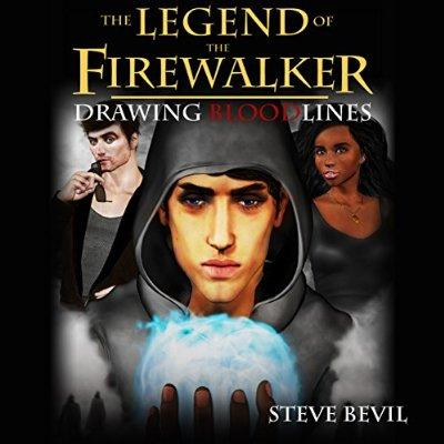 Drawing Bloodlines The Legend Of The Firewalker Book 2 Unabridged Audible Audio Edition