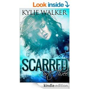 SCARRED  Part 3 The SCARRED Series  Book 3 Kindle Edition