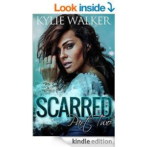 SCARRED  Part 2 The SCARRED Series  Book 2 Kindle Edition